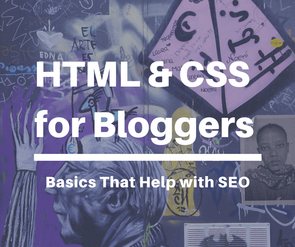 HTML & CSS for Bloggers: Basics That Help with SEO