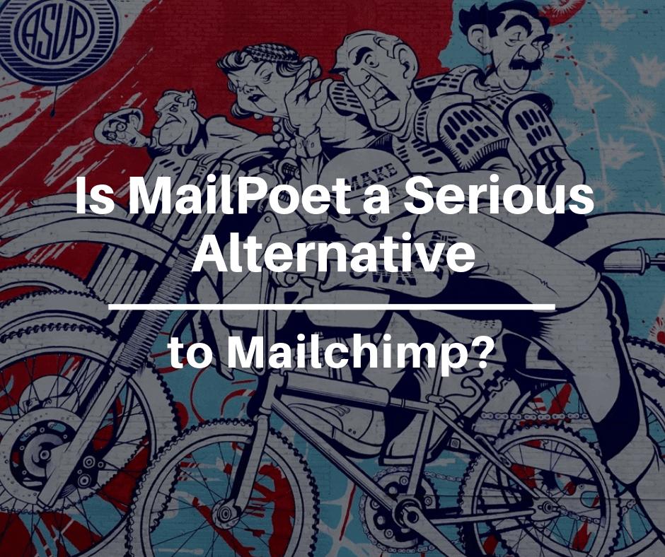 Is MailPoet a Serious Alternative to MailChimp?