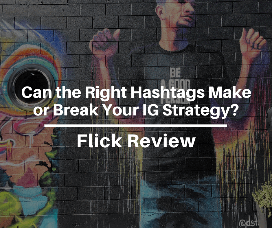 Flick Review: Can the Right Hashtags Really Make or Break Your Instagram Strategy?