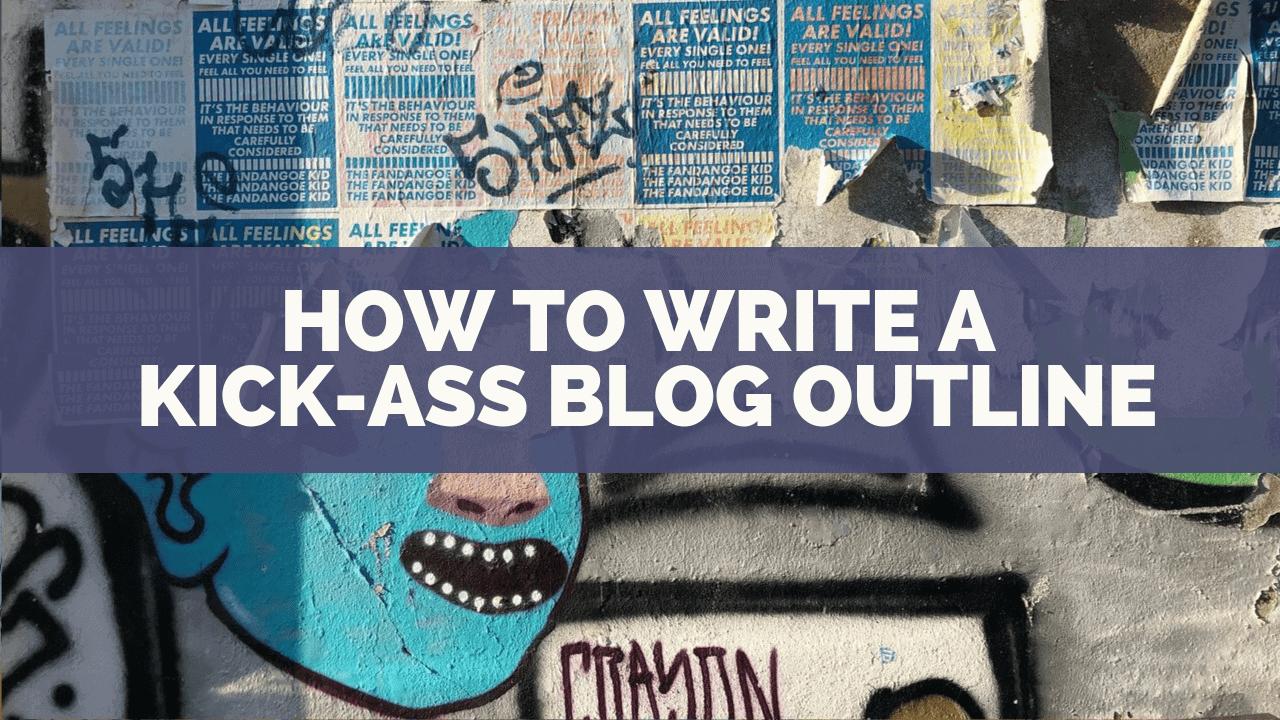skillshare-classes-How-to-Write-a-Kick-Ass-Blog-Outline