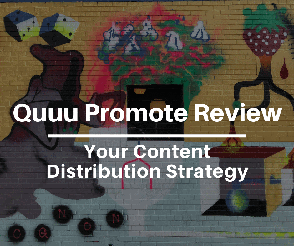 Quuu Promote Review-Content Distribution Strategy