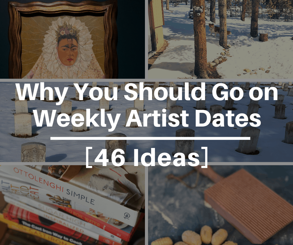 Why You Should Go on Weekly Artist Dates [46 Ideas]
