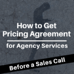 Agency Pricing Getting Agency Fee Agreement — Before a Call