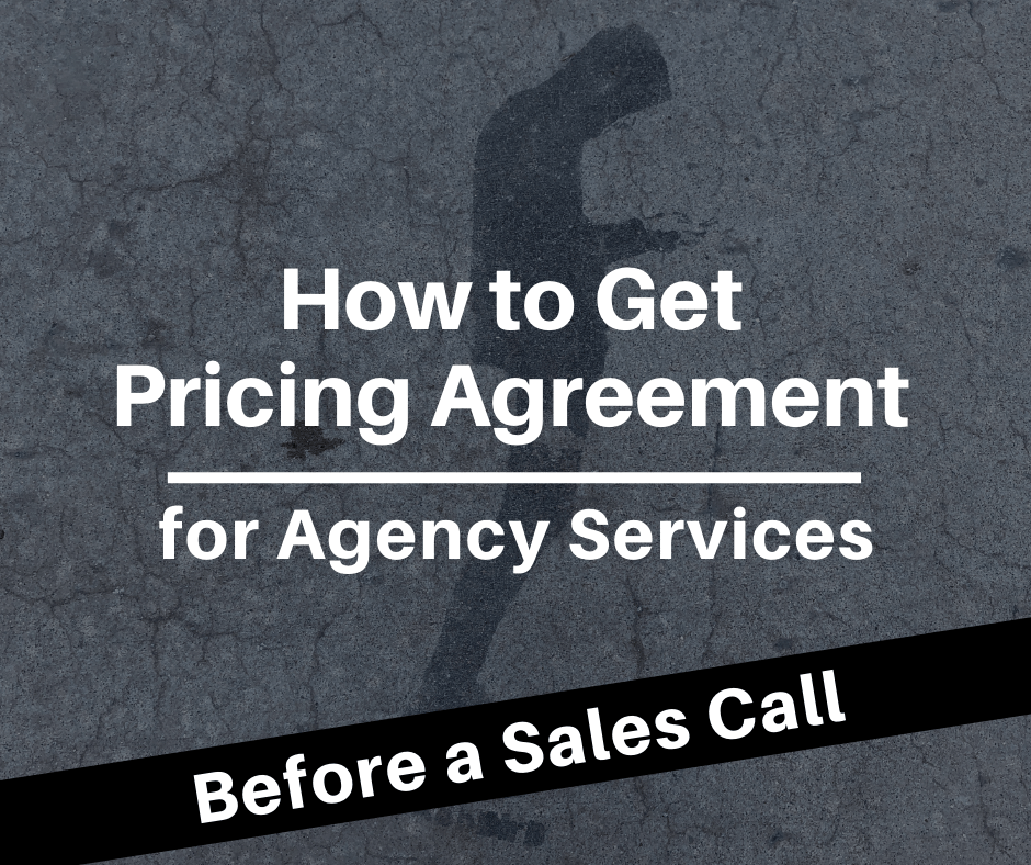 How to Get Pricing Agreement for Agency Services Before a Sales Call