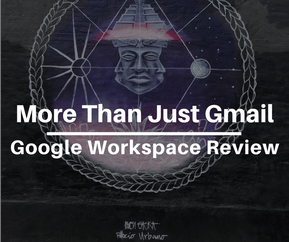 More Than Just Gmail: A Google Workspace Review